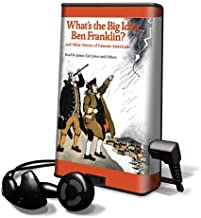 What's the Big Idea, Ben Franklin? and Other Stories of Famous Americans: John, Paul, George & Ben / Taking Liberties / What's the Big Idea, Ben ... Adams?: Library Edition (Playaway Children)
