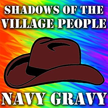 Shadows Of The Village People