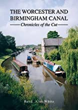 The Worcester and Birmingham Canal: Chronicles of the Cut