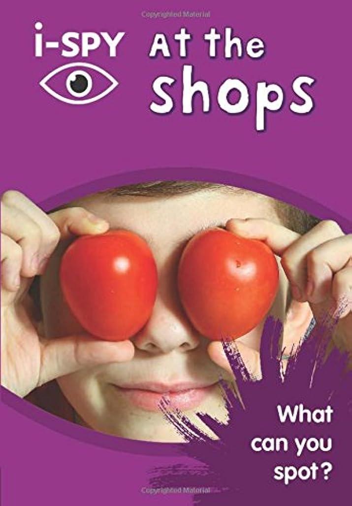 女将くつろぎ小説i-SPY at the Shops: What Can You Spot? (Collins Michelin i-SPY Guides)