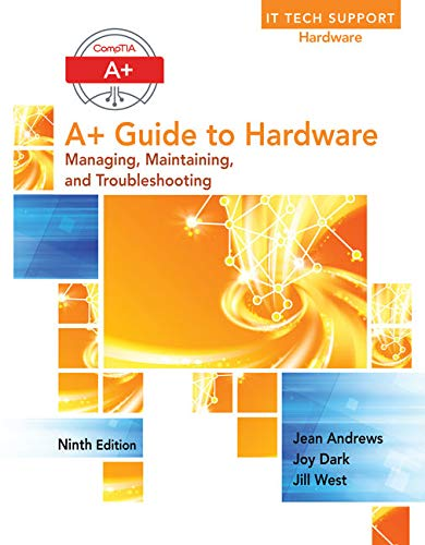 Compare Textbook Prices for A+ Guide to Hardware Standalone Book 9 Edition ISBN 9781305266452 by Andrews, Jean