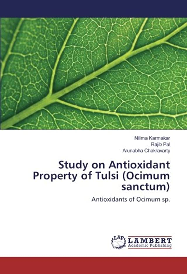 登場感じ記念日Study on Antioxidant Property of Tulsi (Ocimum sanctum): Antioxidants of Ocimum sp.