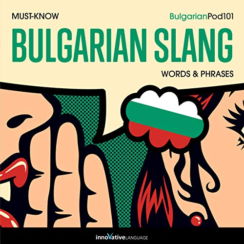 Learn Bulgarian: Must-Know Bulgarian Slang Words & Phrases audiobook cover art