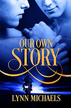 Our Own Story by [Lynn Michaels]