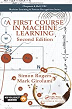 A First Course in Machine Learning (Machine Learning & Pattern Recognition)