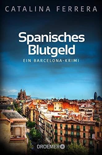 Spanisches Blutgeld: EIn Barcelona-Krimi (Ein Fall für Karl Lindberg & Alex Diaz 4)