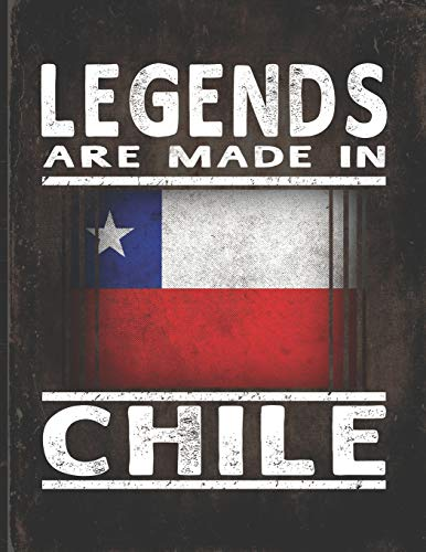 Legends Are Made In Chile: Customized Gift for Chilean Coworker Undated Planner Daily Weekly Monthly Calendar Organizer Journal