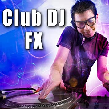 Club DJ FX