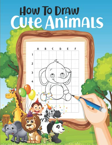 How to draw cute animals : A step-by-step drawing and action book for kids to learn to draw their favorite things kids coloring books animal coloring ... practice book for children latters tracing