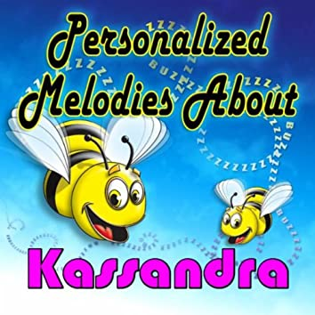 Personalized Melodies About Kassandra
