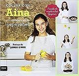 Cocina con Aina y conviértete en un superchef