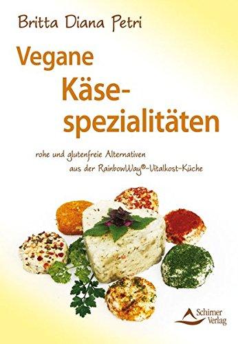 Vegane Käsespezialitäten: rohe und glutenfreie Alternativen aus der RainbowWay®-Vitalkost-Küche