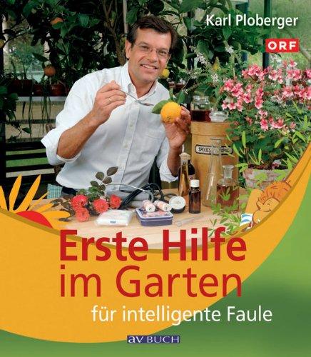 Erste Hilfe im Garten für intelligente Faule.
