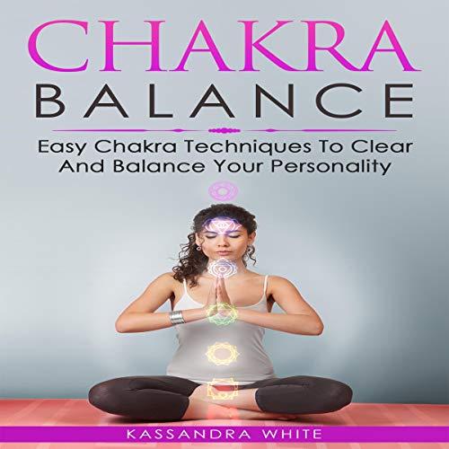 Chakra Balance Audiobook By Kassandra White cover art