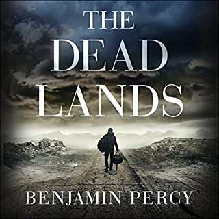 The Dead Lands                   By:                                                                                                                                 Benjamin Percy                               Narrated by:                                                                                                                                 Holter Graham                      Length: 13 hrs and 30 mins     27 ratings     Overall 3.6