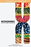 Nutrigenomics and the Future of Nutrition: Proceedings of a Workshop