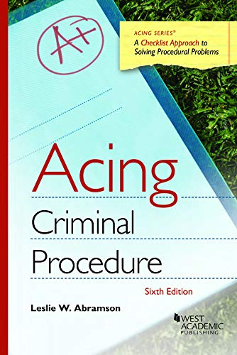 Compare Textbook Prices for Acing Criminal Procedure Acing Series 6 Edition ISBN 9781684676941 by Abramson, Leslie W.