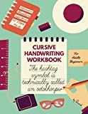 Cursive Handwriting Workbook for Adults Beginners: Improve your cursive handwriting & practice penmanship workbook for adults Cursive writing practice book for adults