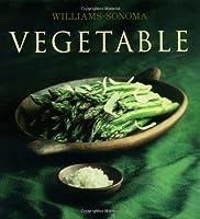 Williams-Sonoma Collection: Vegetable (Williams Sonoma Collection)