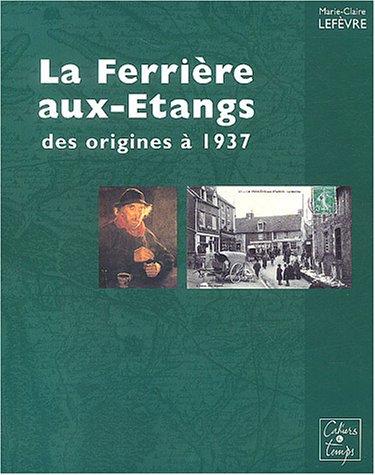 La Ferrière aux-Etangs des origines à 1937