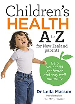 Children's Health A to Z for New Zealand Parents by [Leila Masson]
