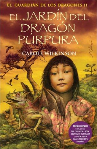 EL JARDIN DEL DRAGON PURPURA: EL GUARDIAN DE LOS DRAGONES. VOL. II (2º VOL. TRILOGIA) (ESCRITURA DESATADA)
