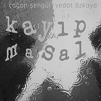 Kayıp Masal (feat. Çağan Şengül)