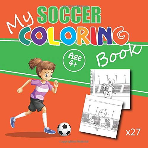 My soccer coloring book: 27 football pictures to color | for girls and boys aged 4 to 8 | size 8,25x8,25po.