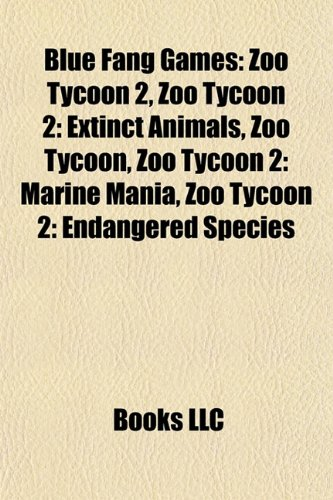 Blue Fang Games: Zoo Tycoon 2, Zoo Tycoon 2: Extinct Animals, Zoo Tycoon, Zoo Tycoon 2: Marine Mania, Zoo Tycoon 2: Endangered Species