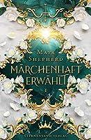 Maerchenhaft-Trilogie (Band 1): Maerchenhaft erwaehlt