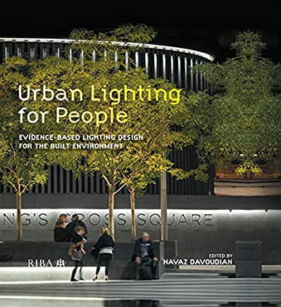Urban Lighting for People: Evidence-Based Lighting Design for the Built Environment