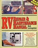 RV Repair & Maintenance Manual [New & Updated] Paperback – February, 1998 by Bob Livingston (Editor)