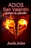 ADIOS SAN VALENTIN (ESCLAVO DE AURELIA nº 5)
