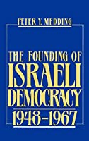 The Founding of Israeli Democracy, 1948 to 1967