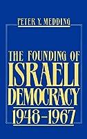 The Founding of Israeli Democracy, 1948 to 1967