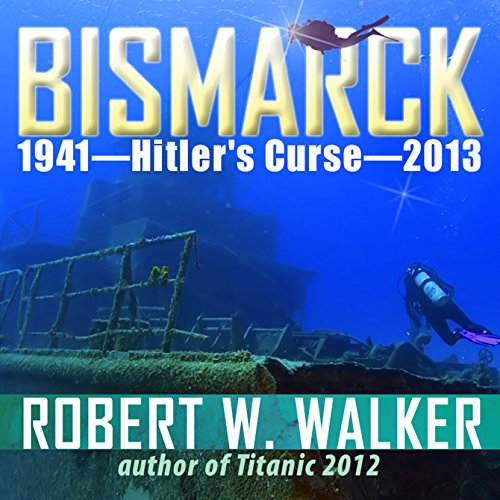 Bismarck 2013 - Hitler's Curse audiobook cover art