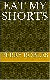 Eat My shorts (English Edition)