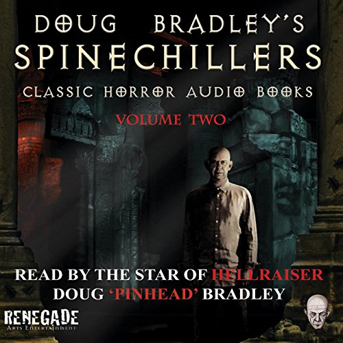 Doug Bradley's Spinechillers, Volume 2 audiobook cover art