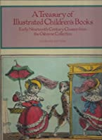 Treasury of Illustrated Children's Books: Early Nineteenth-Century Classics from the Osborne Collection