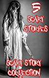 Scary Stories Collection: 5 Short Horror Stories (English Edition)