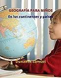 GEOGRAFÍA PARA NIÑOS: En los continentes y países