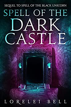Spell of the Dark Castle (Chronicles of Zofia Trickenbod Book 2) by [Lorelei Bell]