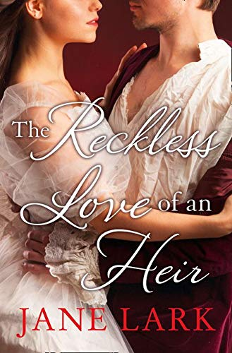 The Reckless Love of an Heir: An epic historical romance perfect for fans of period drama Victoria: Book 7