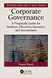 Corporate Governance: A Pragmatic Guide for Auditors, Directors, Investors, and Accountants (Internal Audit and IT Audit)
