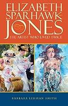Elizabeth Sparhawk-Jones: The Artist Who Lived Twice