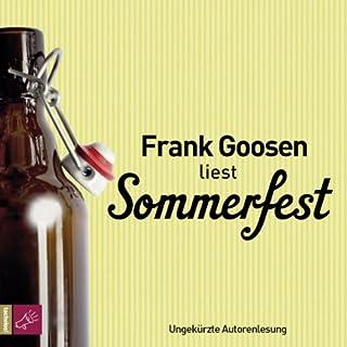 Sommerfest                   Autor:                                                                                                                                 Frank Goosen                               Sprecher:                                                                                                                                 Frank Goosen                      Spieldauer: 7 Std. und 8 Min.     357 Bewertungen     Gesamt 4,2