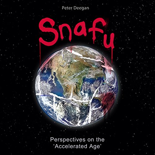 Snafu: Perspectives on the 'Accelerated Age' audiobook cover art