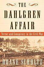 The Dahlgren Affair: Terror and Conspiracy in the Civil War