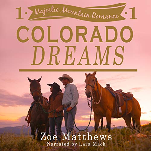 Colorado Dreams Audiobook By Zoe Matthews cover art