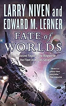Fate of Worlds: Return from the Ringworld (Fleet of Worlds series Book 5) by [Larry Niven, Edward M. Lerner]